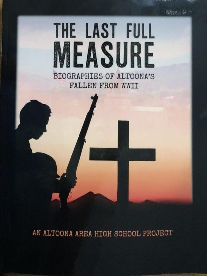 """The Last Full Measure: Biographies of Altoona's Fallen"""