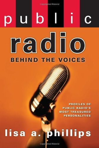 """Public Radio: Behind the Voices"" gives background to beloved personalities"