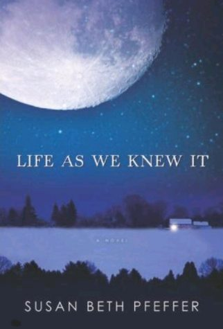 """""""Life As We Knew It"""" by Susan B. Pfeffer shows a reality where an asteroid hit the moon and changed the Earth"""
